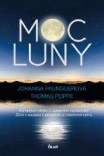 Moc Luny - Komplexní vědění o správném načasování; Život v souladu s přírodními a měsíčími rytmy
