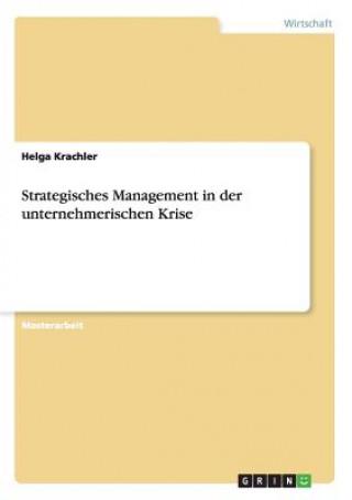 Strategisches Management in der unternehmerischen Krise