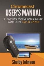Chromecast User's Manual Streaming Media Setup Guide with Ex