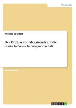 Einfluss von Megatrends auf die deutsche Versicherungswirtschaft