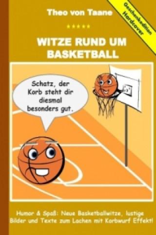 Geschenkausgabe Hardcover: Witze rund um Basketball - Humor & Spaß: Neue Basketballwitze, lustige Bilder und Texte zum Lachen mit Korbwurf Effekt!