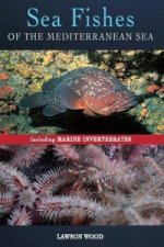 Sea Fishes of the Mediterranean Including Marine Invertebrat