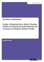 Design of Regioselective Bilayer Floating Tablets of Propranolol Hydrochloride and Lovastatin for Biphasic Release Profile
