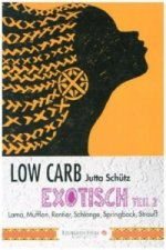 Low Carb - Exotisch. Tl.2