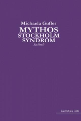 Mythos Stockholm-Syndrom