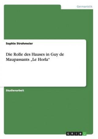 Die Rolle des Hauses in Guy de Maupassants Le Horla