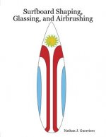 Surfboard Shaping, Glassing, and Airbrushing
