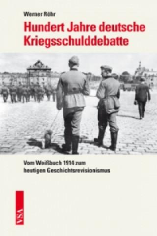 Hundert Jahre deutsche Kriegsschulddebatte