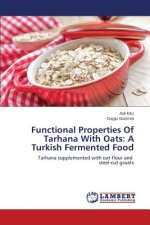 Functional Properties Of Tarhana With Oats: A Turkish Fermented Food