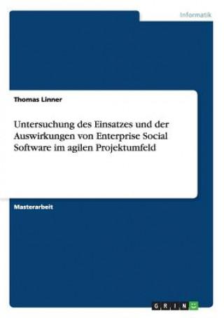 Untersuchung des Einsatzes und der Auswirkungen von Enterprise Social Software im agilen Projektumfeld