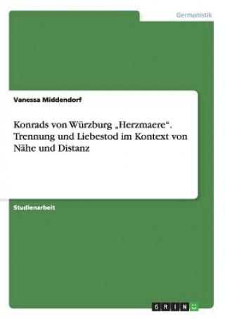Konrads von Wurzburg Herzmaere. Trennung und Liebestod im Kontext von Nahe und Distanz