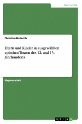 Eltern und Kinder in ausgewählten epischen Texten des 12. und 13. Jahrhunderts