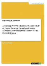 Assessing Poverty Situations: A Case Study of Cocoa Farming Households in the Asikuma-Odoben Brakwa District of the Central Region