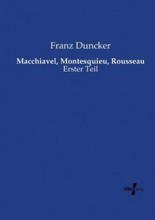 Macchiavel, Montesquieu, Rousseau