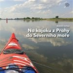 Na kajaku z Prahy do Severního moře