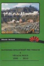 Slovenská spoločnosť pre trhacie a vŕtacie práce 1990-2010