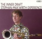 Stephan-Max Wirth Experience, The Inner Draft, 1 Audio-CD