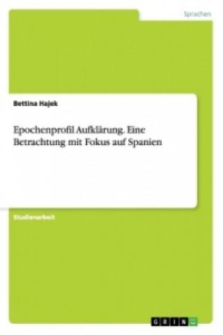 Epochenprofil Aufklarung. Eine Betrachtung mit Fokus auf Spanien