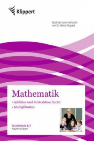 Mathematik 1/2, Addition und Subtraktion bis 20 - Multiplikation