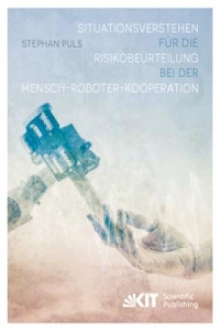 Situationsverstehen für die Risikobeurteilung bei der Mensch-Roboter-Kooperation
