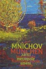 Mnichov - zářící metropole umění 1870-1918