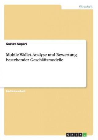 Mobile Wallet. Analyse und Bewertung bestehender Geschaftsmodelle