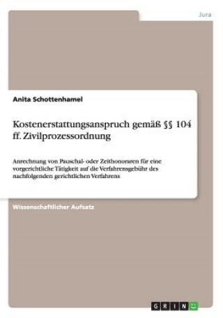 Kostenerstattungsanspruch gemäß 104 ff. Zivilprozessordnung