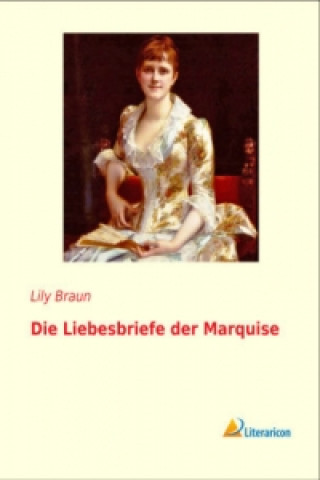 Die Liebesbriefe der Marquise