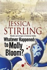 Whatever Happenened to Molly Bloom?: A Historical Murder Mys