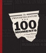 Twentieth Century in 100 Moments