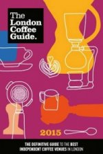 The London Coffee Guide 2015