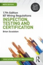 Iet Wiring Regulations: Inspection, Testing and Certificatio