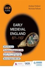 OCR A Level History: Early Medieval England 871-1107