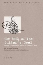 Book of the Sultan's Seal Strange Incidents from History in