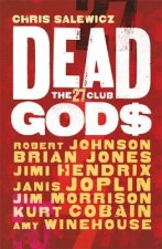 Dead Gods: The 27 Club