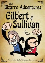Bizarre Adventures of Gilbert & Sullivan