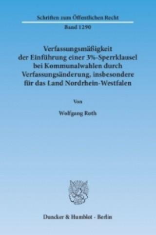 Verfassungsmäßigkeit der Einführung einer 3%-Sperrklausel bei Kommunalwahlen durch Verfassungsänderung, insbesondere für das Land Nordrhein-Westfalen