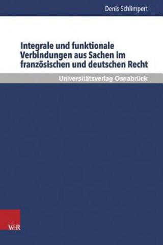 Integrale und funktionale Verbindungen aus Sachen im französischen und deutschen Recht