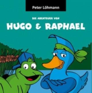 Die Abenteuer von Hugo & Raphael