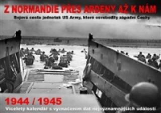 Kalendář Z Normandie přes Ardeny až k nám 1944/1945