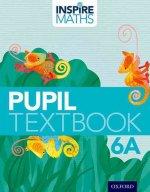 Inspire Maths: 6: Pupil Book 6A