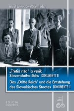 """Tretia ríša"" a vznik Slovenského štátu. Dokumenty II"