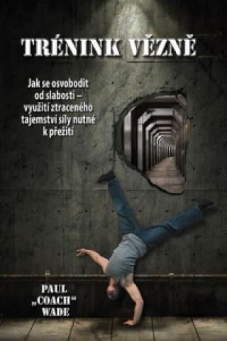 Trénink vězně