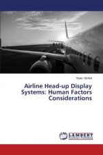 Airline Head-up Display Systems: Human Factors Considerations