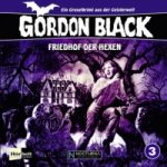 Gordon Black - Friedhof der Hexen, Audio-CD