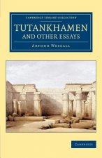 Tutankhamen and Other Essays