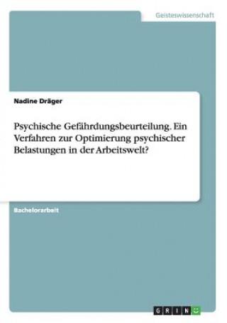 Psychische Gefährdungsbeurteilung. Ein Verfahren zur Optimierung psychischer Belastungen in der Arbeitswelt?