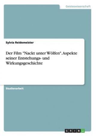 Film Nackt unter Woelfen. Aspekte seiner Entstehungs- und Wirkungsgeschichte