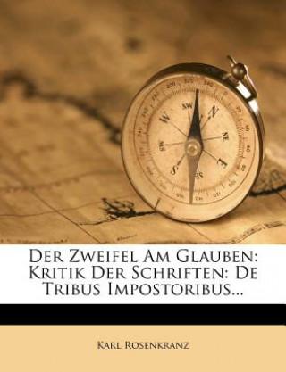 Der Zweifel am Glauben: Kritik der Schriften: De Tribus Impostoribus.