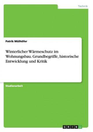 Winterlicher Warmeschutz im Wohnungsbau. Grundbegriffe, historische Entwicklung und Kritik